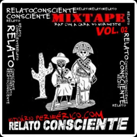 Noticiario-Periferico.com -Apresenta - Relato Consciente - Rap com a cara do Nordeste VOL2