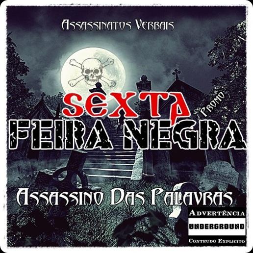Assassinatos Verbais Sexta Feira Negra frent - Assassino Das Palavras AKA U Cenhor Problematiku (4) (1)