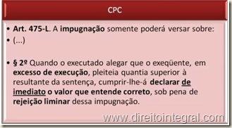 Código de Processo Civil - CPC - Art. 475-L,§2º Impugnação Fundada em Excesso de Execução, Ausência de Indicação do Valor Que o Executado Entende Correto e Rejeição Liminar.
