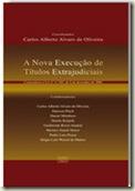 Livro. A Nova Execução de Títulos Extrajudiciais. Ed. Forense. 2007