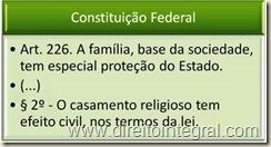 Constituição Federal - CF. Art. 226,§2º - O casamento religioso tem efeito civil, nos termos da lei.
