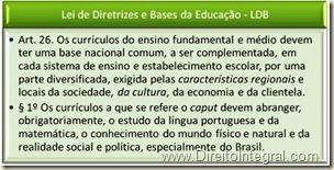 Lei 9434/1996 - LDB. Art. 26,§1º da Lei de Diretrizes e Bases da Educação Nacional.
