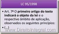 Art. 7º. O primeiro artigo do texto indicará o objeto da lei e o respectivo âmbito de aplicação, observados os seguintes princípios