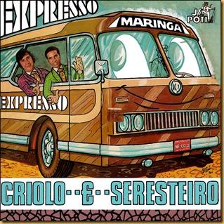 Criolo e Seresteiro - 1975  Expresso Maringa