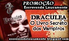 Promoção Draculea - O Livro Secreto dos Vampiros