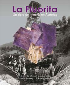 La Fluorita. Un siglo de minería en Asturias