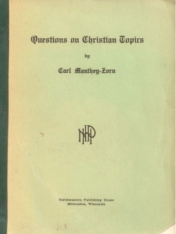 Questions on Christian Topics Answered from the Word of God, by Carl Manthey-Zorn