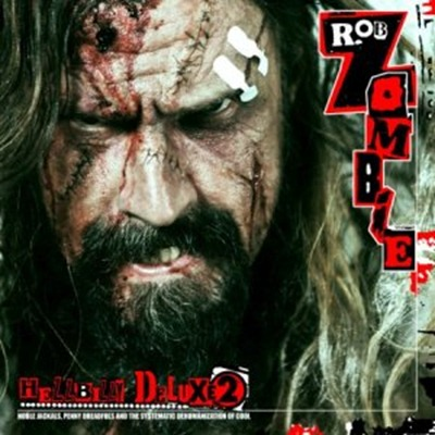 Rob Zombie - Hellbilly Deluxe 2 (download)