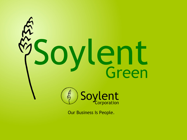 Soylent Green by the Soylent Corporation. Our business is people.