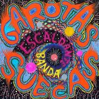 Garotas Suecas - Escaldante Banda (American Dust Records, 2010)
