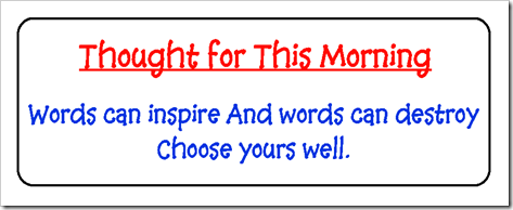 Words can inspire And words can destroy Choose yours well.png
