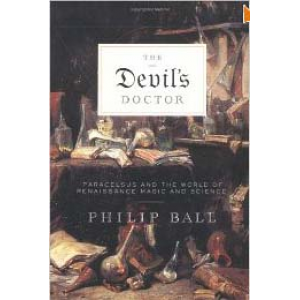The Devil Doctor Paracelsus And The World Of Renaissance Magic And Science Cover