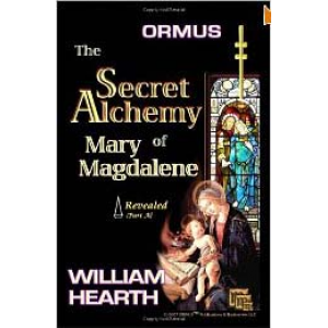 Ormus The Secret Alchemy Of Mary Magdalene Revealed Cover