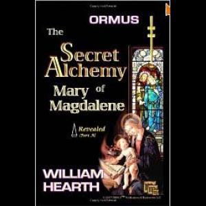 Ormus The Secret Alchemy Of Mary Magdalene Revealed Cover