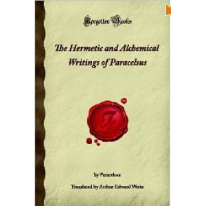 The Hermetic And Alchemical Writings Of Paracelsus Cover