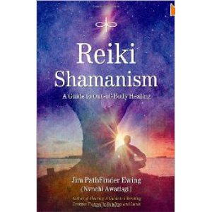 Reiki Shamanism A Guide To Out Of Body Healing Cover