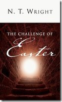N.T. Wright The Challenge of Easter
