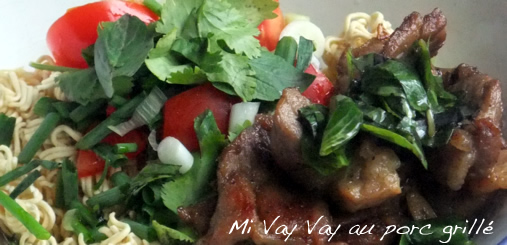 Mi Vay Vay au porc grillé