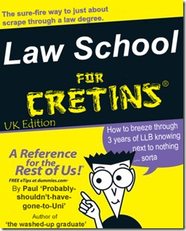 Law School for CRETINS- UK edition