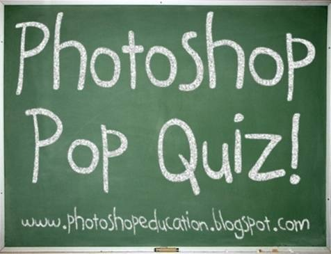 Photoshop Pop Quiz!