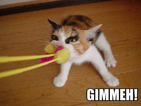 GIMMEH!