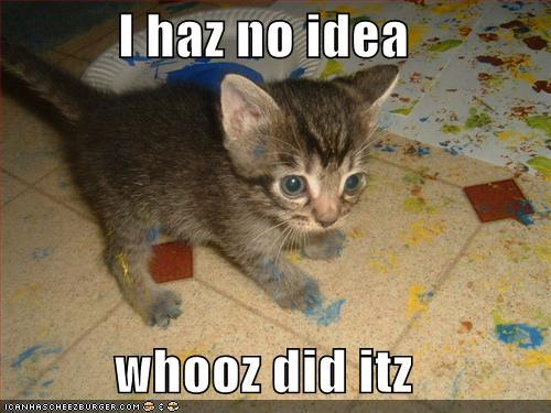 I haz no idea whooz did itz