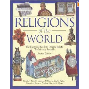 Religions Of The World The Illustrated Guide To Origins Beliefs Traditions And Festivals Cover
