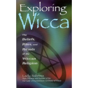 Exploring Wicca The Beliefs Rites And Rituals Of The Wiccan Religion Cover