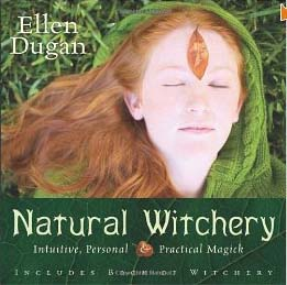 Natural Witchery Intuitive Personal And Practical Magick Cover