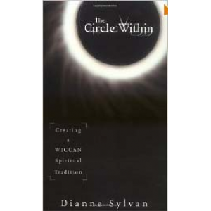 The Circle Within Creating A Wiccan Spiritual Tradition Cover