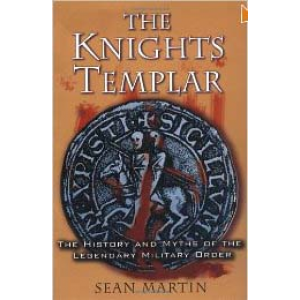 The Knights Templar The History And Myths Of The Legendary Military Order Cover
