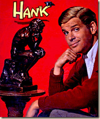 Hank and a prop from Dobie Gillis