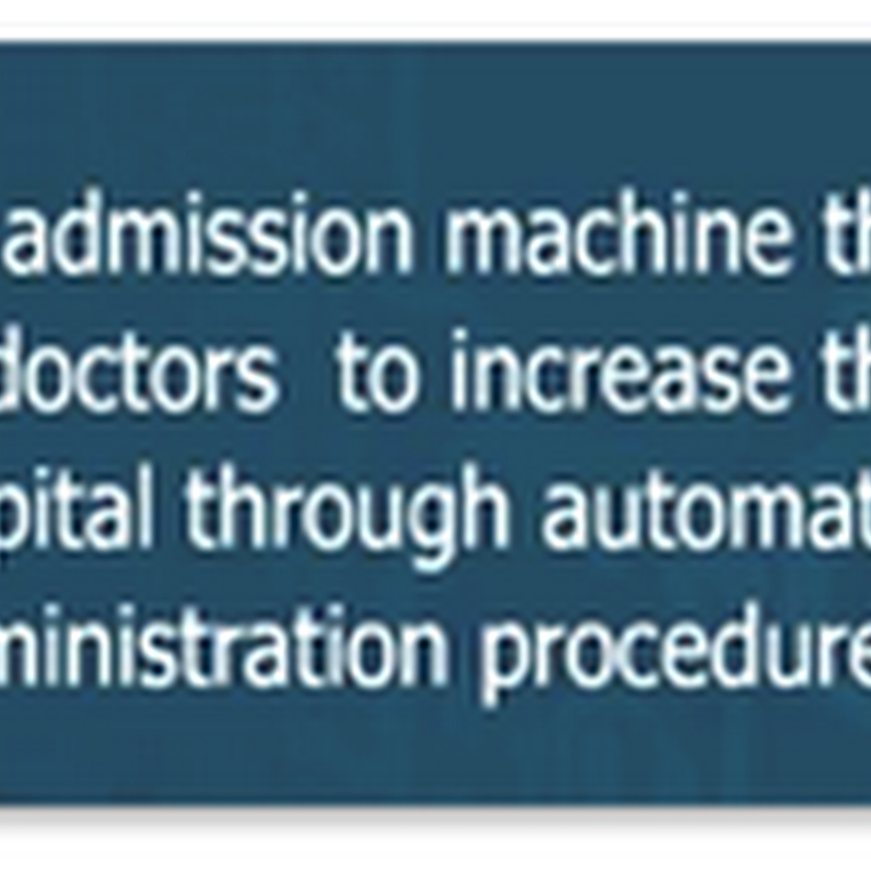 A Hospital Admitting Machine – And You Thought Kiosks Were State of the Art