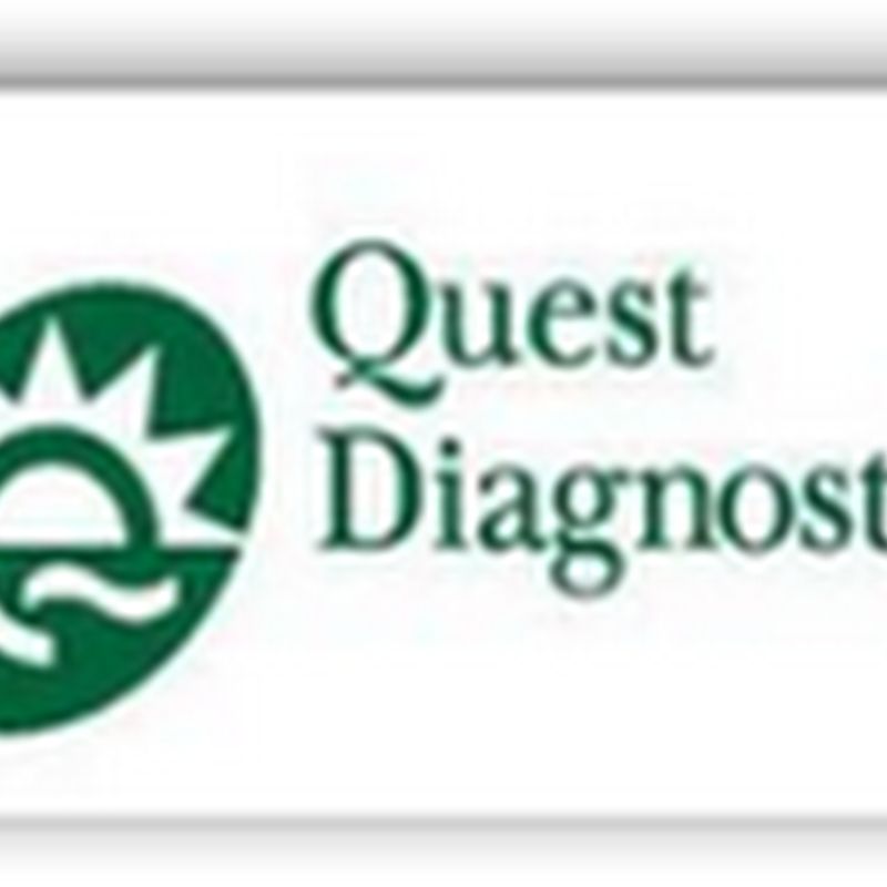 Lawsuit Filed Against Quest Diagnostics–Whistle Blower Case Alleging Medicare and Medicaid Over Charges of $1 Billion Or More
