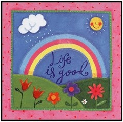 Life is good Award by WarsawMommy