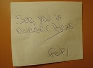 O Fede veio ao meu navio deixar este recado na minha porta antes do navio dele partir... até Novembro, Fede!