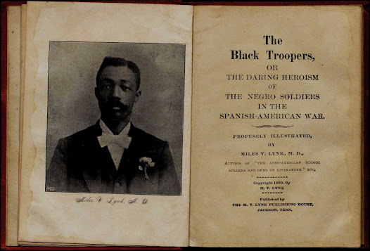 Published in 1899—the same year as Roosevelt's bestseller <i>The Rough Riders</i>—Miles V. Lynk's <i>The Black Troopers, or the Daring Heroism of the Negro Soldiers in the Spanish-American War</i> details the bravery of black troops.   In contrast with Roosevelt's text, which implies that black troops needed white leadership to succeed, Lynk asserts the importance of having black troops at the front who were experienced in guerrilla warfare from their time in the West.