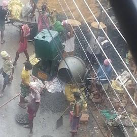 manual labour....amidst humidity by Raj KC - City,  Street & Park  Neighborhoods (  )