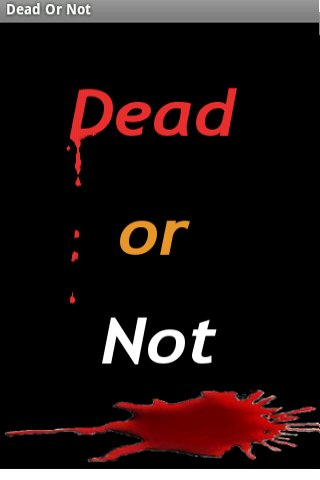 Dead or not