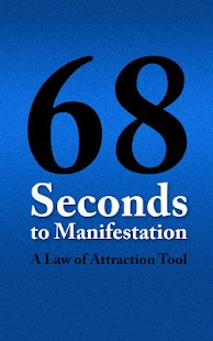 68 Seconds to Manifestation