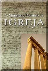 Jorge Himitian - O Ministério Didático da Igreja