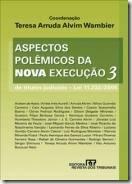 Livro. Aspectos Polêmicos da Nova Execução. Vol. 3. Coord. Teresa Arruda Alvim Wambier.