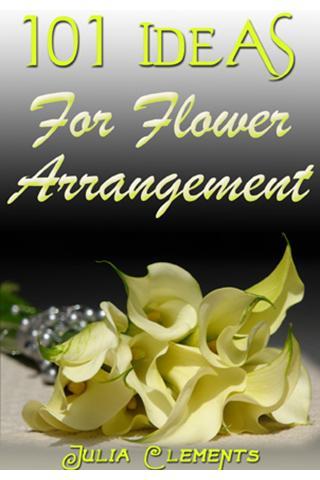101 Ideas: Flower Arrangement