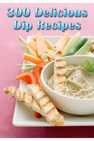 300 Delicious Dip Recipes