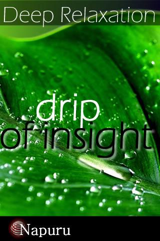 Drip Of Insight Relaxation