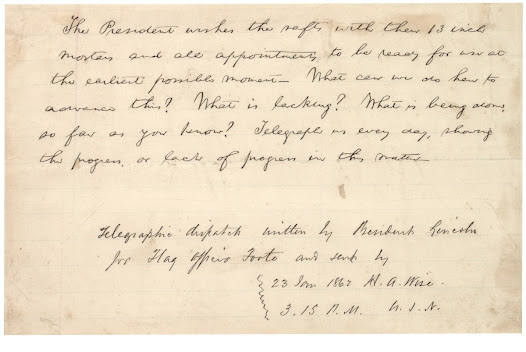 "Acknowledging his limited military training, Lincoln became a ""self-taught military expert."" This telegram suggests the active role that Lincoln, as Commander in Chief, played in monitoring the day-to-day events and formulating a military strategy for the Union army."