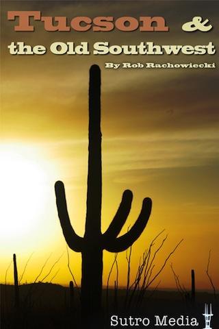 Tucson the Old Southwest