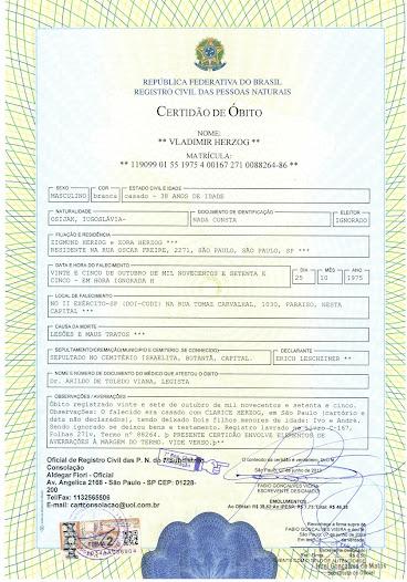 • Novo certificado de óbito entregue a família do Herzog, 38 anos depois da morte do Vlado. O novo certificado foi uma vitória para a familia e amigos do jornalista.