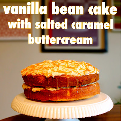 Vanilla Bean Cake With Salted Caramel Buttercream