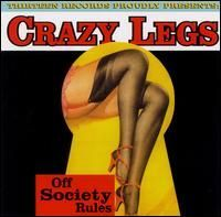 Crazy Legs - Off Society Rules [2003]